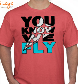 YOU-KNOW-WE-FLY- - T-Shirt