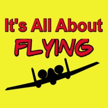 Its-all-about-Flying T-Shirt