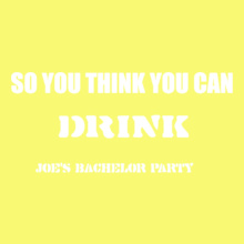 Bachelor Party so-you-think-you-can-drink T-Shirt