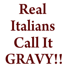 REAL-ITALIANS-CALL-IT-GRAVY T-Shirt
