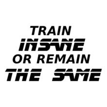 train-insane T-Shirt