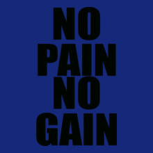No-pain-No-gain- T-Shirt
