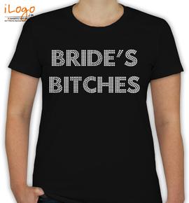 bride%s bitches - T-Shirt [F]