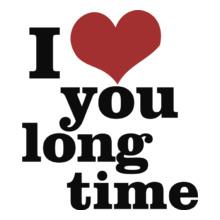 i-love-you-long-time T-Shirt