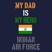 Indian Air Force My-Dad-is-My-Hero T-Shirt