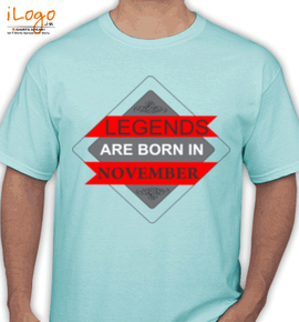 LEGENDS BORN IN november.% - T-Shirt
