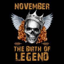 LEGENDS-BORN-IN-november.-. T-Shirt