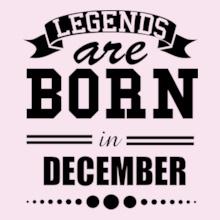 Legends are Born in December legend-born-in-december.. T-Shirt