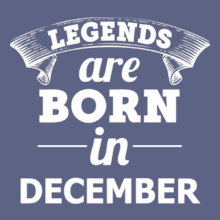 Legends are Born in December LEGENDS-BORN-IN-December%A- T-Shirt