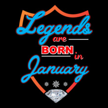 Legends are Born in January born-in-january T-Shirt