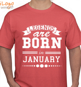 LEGENDS BORN IN January . - T-Shirt