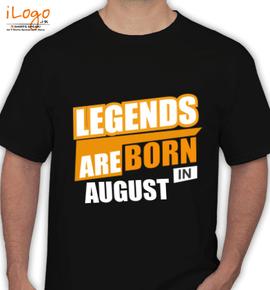 LEGENDS BORN IN August - T-Shirt
