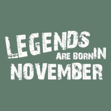 Legends are Born in November LEGENDS-BORN-IN-November-.. T-Shirt