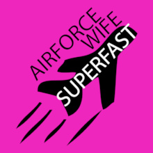 Air Force Wife superfast-airforce-wife T-Shirt