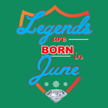 Legends are Born in June june T-Shirt
