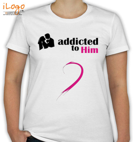 addicted to him - T-Shirt [F]