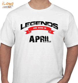 Legends are born in april% - T-Shirt