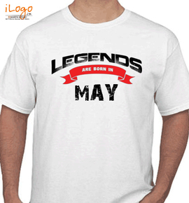 Legends are born in may - T-Shirt