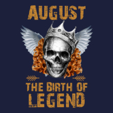 LEGENDS-BORN-IN-AUGUST-.-. T-Shirt