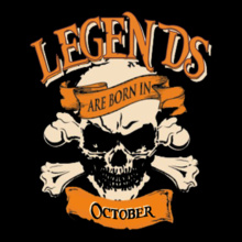 LEGENDS BORN IN October.. . T Shirt