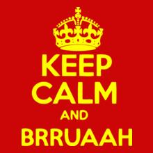 keep-calm-n-brruaah T-Shirt