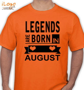 Legends are born in august% - T-Shirt