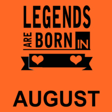 Legends are Born in August Legends-are-born-in-august% T-Shirt