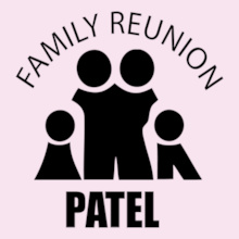 Family Reunion PATEL-FAMILY T-Shirt