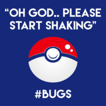 Pokemon Go %bug T-Shirt