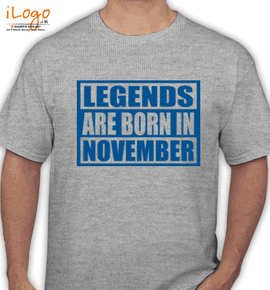 Legends-are-born-in-November% - T-Shirt