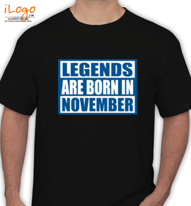 Legends-are-born-in-November. - T-Shirt