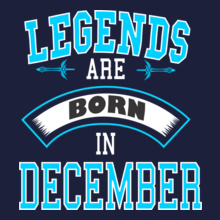 56c7083d5 Legends are Born in December t-shirts for Men and Women [Editable ...