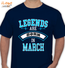 Legends are Born in March LEGENDS-BORN-IN-MARCH-.-.-. T-Shirt