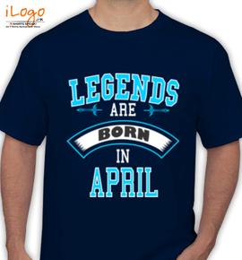 LEGENDS BORN IN APRIL. . . - T-Shirt