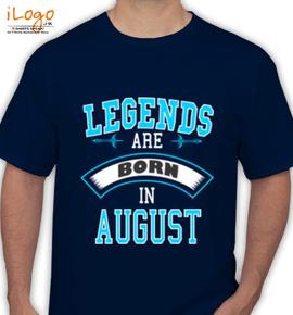 LEGENDS BORN IN AUGUST. . . - T-Shirt