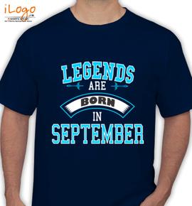 LEGENDS BORN IN SEPTEMBER . . . - T-Shirt
