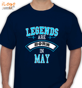 LEGENDS BORN IN MAY. . . - T-Shirt