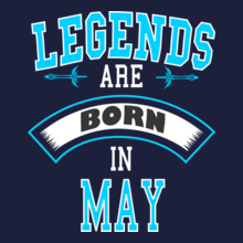 7e141d4b1 Legends are Born in May t-shirts for Men and Women [Editable Designs]