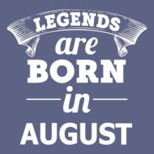 legends-are-born-in-august T-Shirt