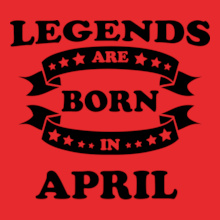 Legends-are-born-in-april T-Shirt