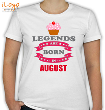 Birthday Legends-are-born-in-August. T-Shirt