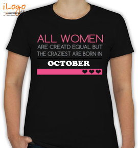 ALL WOMENS ARE BORN IN. OCTOBER. - T-Shirt [F]