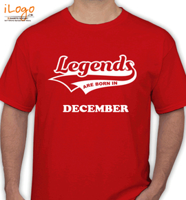 Legends are born in december%B - T-Shirt