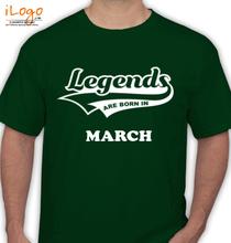 Legends are Born in March Legends-are-born-in-march T-Shirt