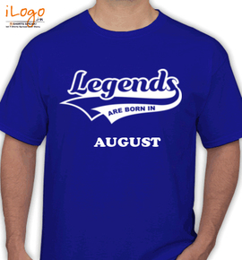 Legends are born in august%B%B - T-Shirt