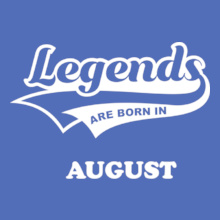 Legends are Born in August Legends-are-born-in-august%B%B T-Shirt