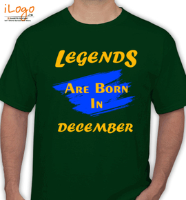 Legends are born in december%B%B - T-Shirt