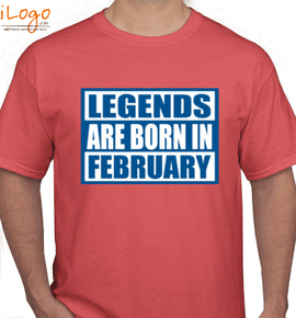 Legends are born in february%B%B - T-Shirt