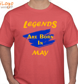 Legends are born in may.. - T-Shirt