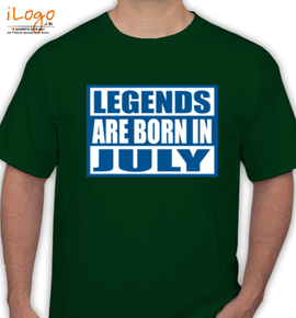 Legends are born in july%C%C - T-Shirt